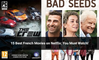 15 best French movies on Netflix [Comedy, Romance, Mystery and Action Movies]