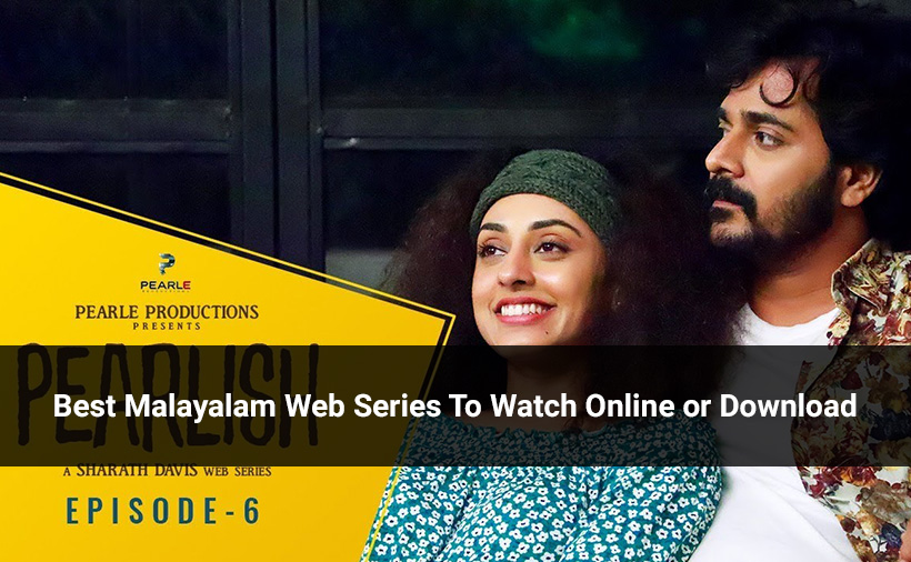 Best Malayalam Web Series To Watch Online or Download