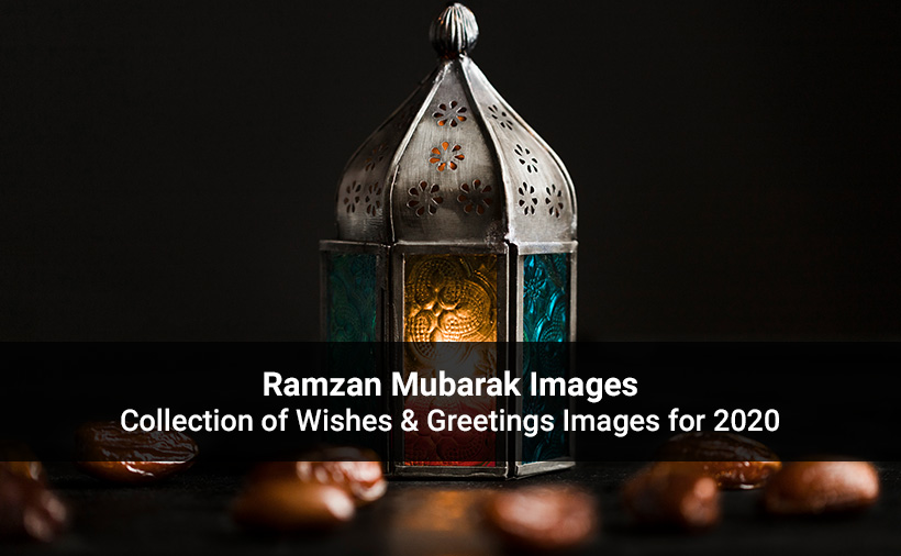 Ramzan Mubarak Images Collection Of Wishes Greetings 2020