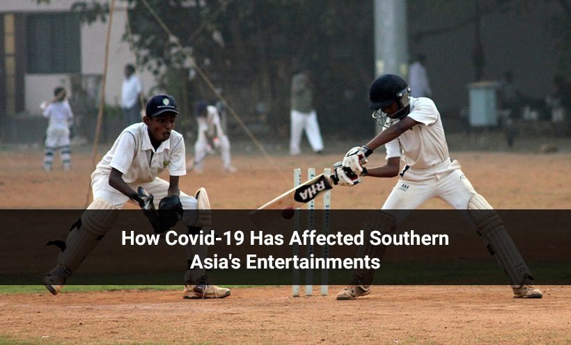 How Covid-19 Has Affected Southern Asia's Entertainments