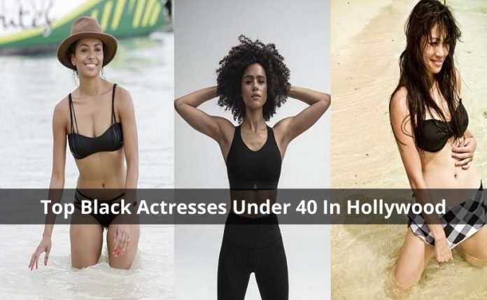 top black actresses in hollywood under 40