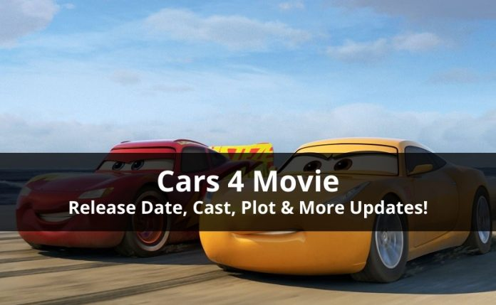 Cars 4 Movie release date plot and more