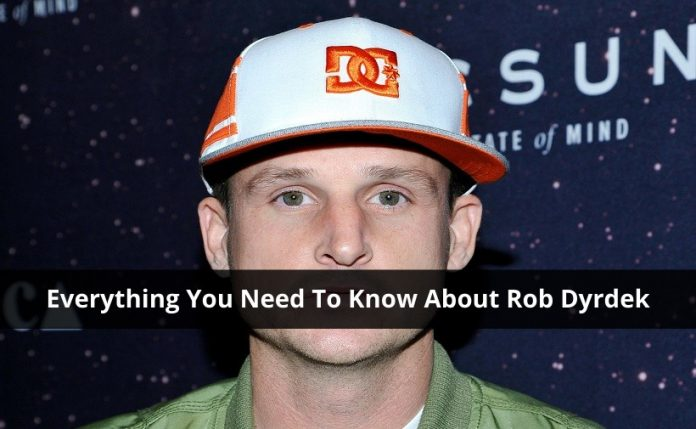 Everything You Need To Know About Rob Dyrdek