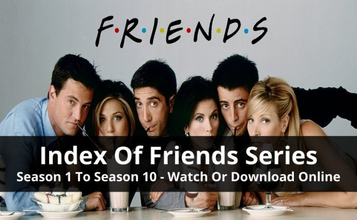 Index Of Friends Series