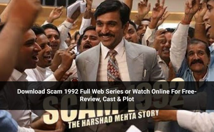 Download Scam 1992 Full Web Series or Watch Online For Free- Review, Cast & Plot
