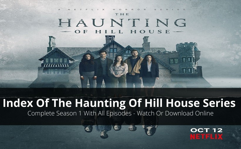 Index Of The Haunting Of Hill House Series [Online Availability & More]